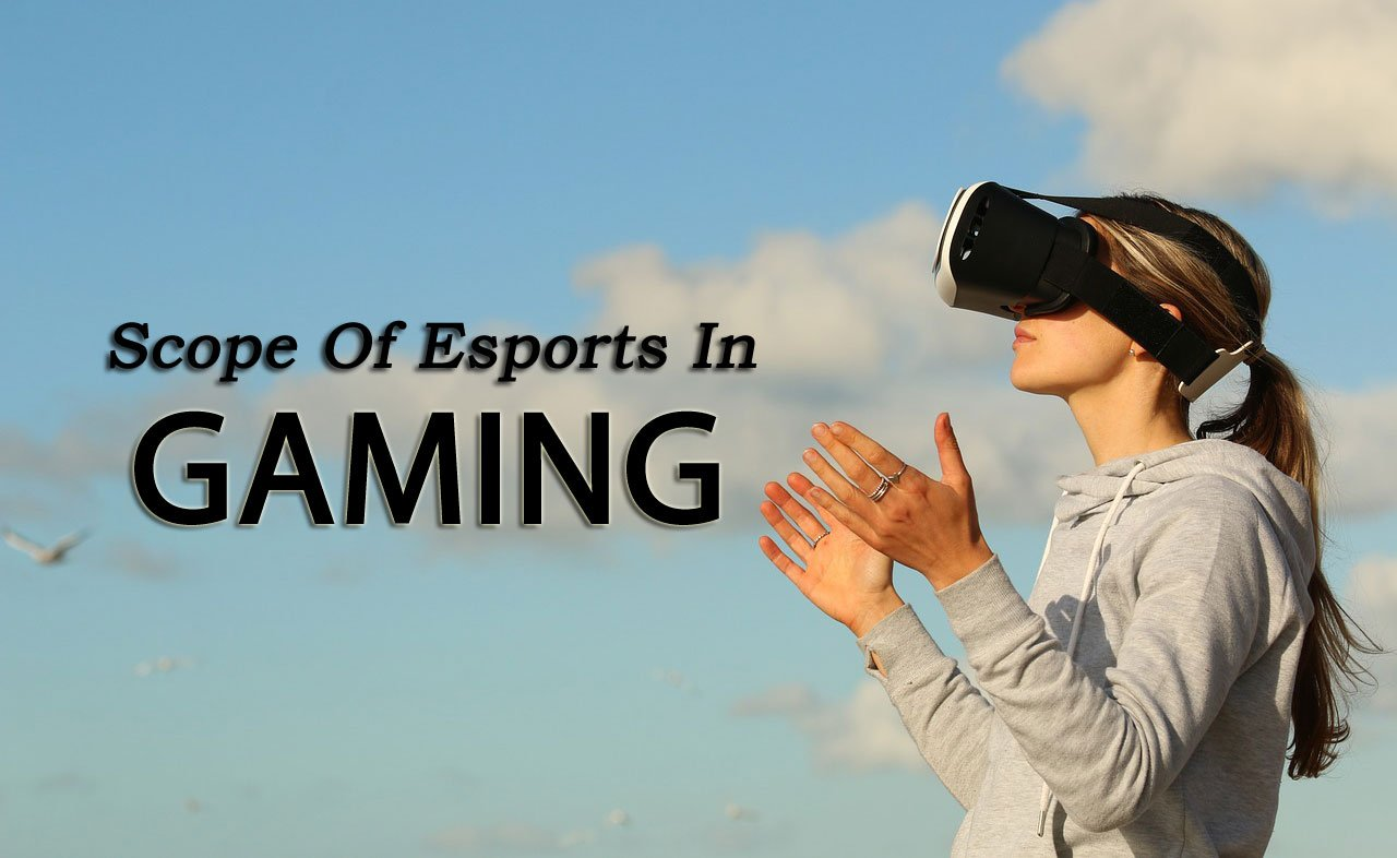 Scope Of Esports In Gaming